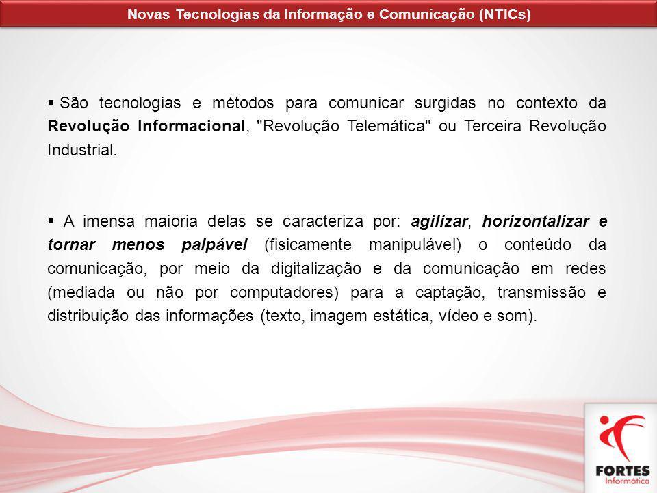 São tecnologias e métodos para comunicar surgidas no contexto da Revolução Informacional,