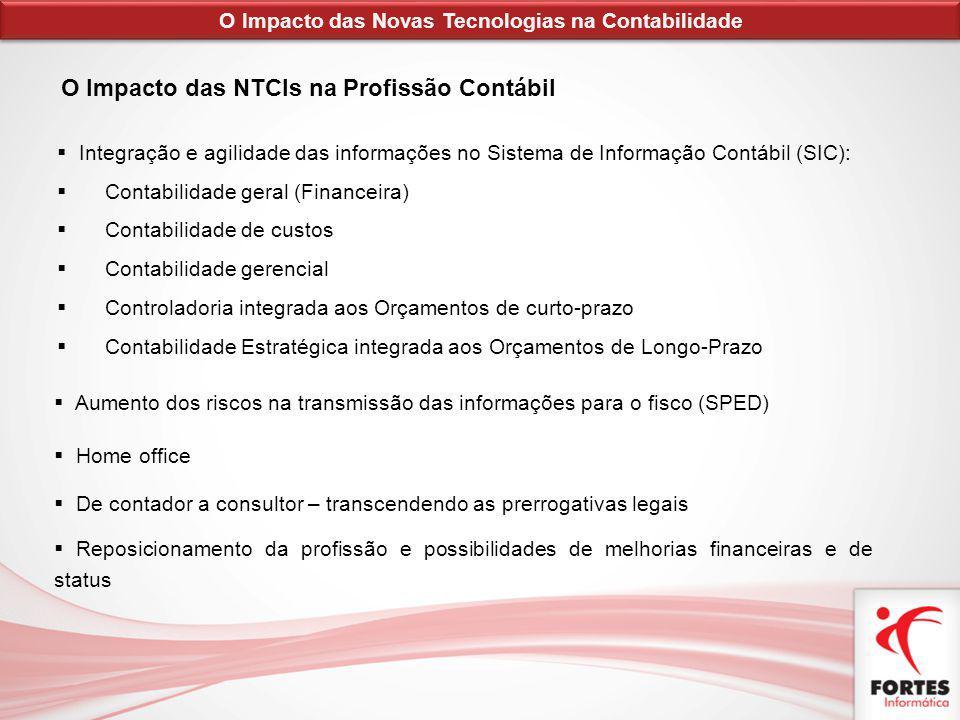 O Impacto das NTCIs na Profissão Contábil Integração e agilidade das informações no Sistema de Informação Contábil (SIC): Contabilidade geral (Finance