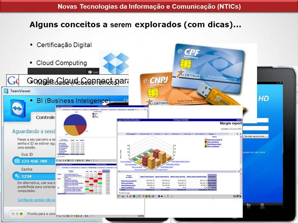www.rackspace.com www.dropbox.com Alguns conceitos a serem explorados (com dicas)... Certificação Digital Cloud Computing Mobilidade (Acesso remoto) N