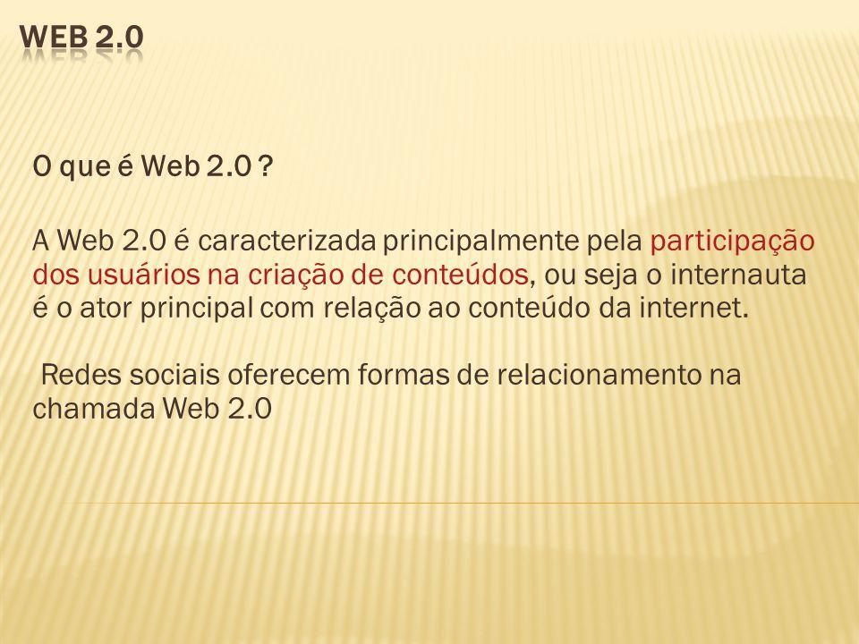 O que é Web 2.0 .