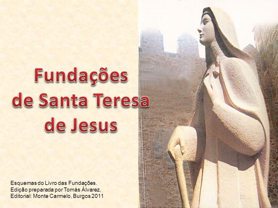 Esquemas do Livro das Fundações. Edição preparada por Tomás Álvarez, Editorial: Monte Carmelo, Burgos 2011