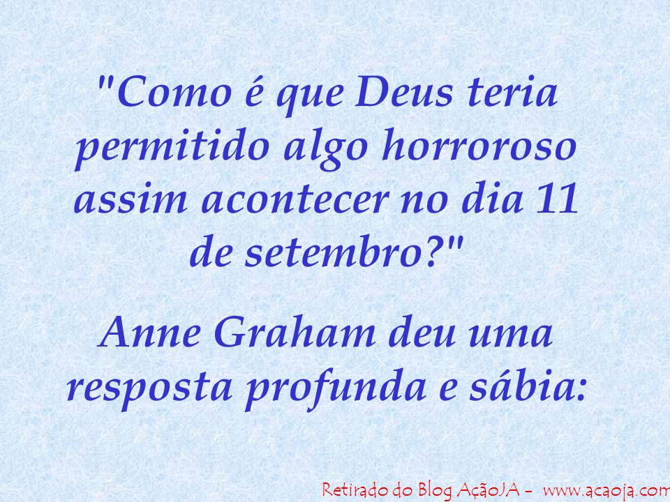 Retirado do Blog AçãoJA - www.acaoja.com Eu creio que Deus ficou profundamente triste com o que aconteceu, tanto quanto nós.