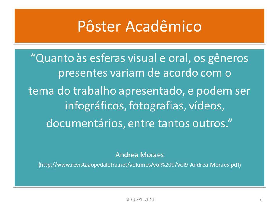 O pôster acadêmico é um evento comunicativo multimodal com escrita, gráficos, cores, falas e até mesmo gestos convertidos em significados.