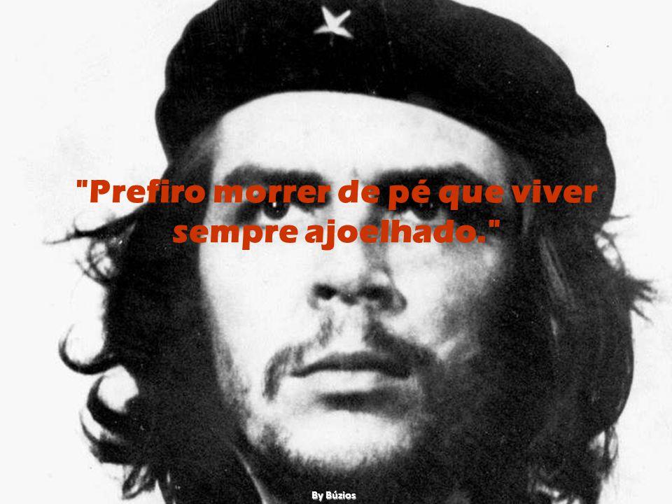 Veja algumas das principais frases de Che Guevara: By Búzios