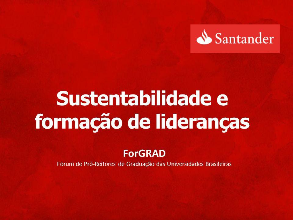 Sustentabilidade e formação de lideranças ForGRAD Fórum de Pró-Reitores de Graduação das Universidades Brasileiras