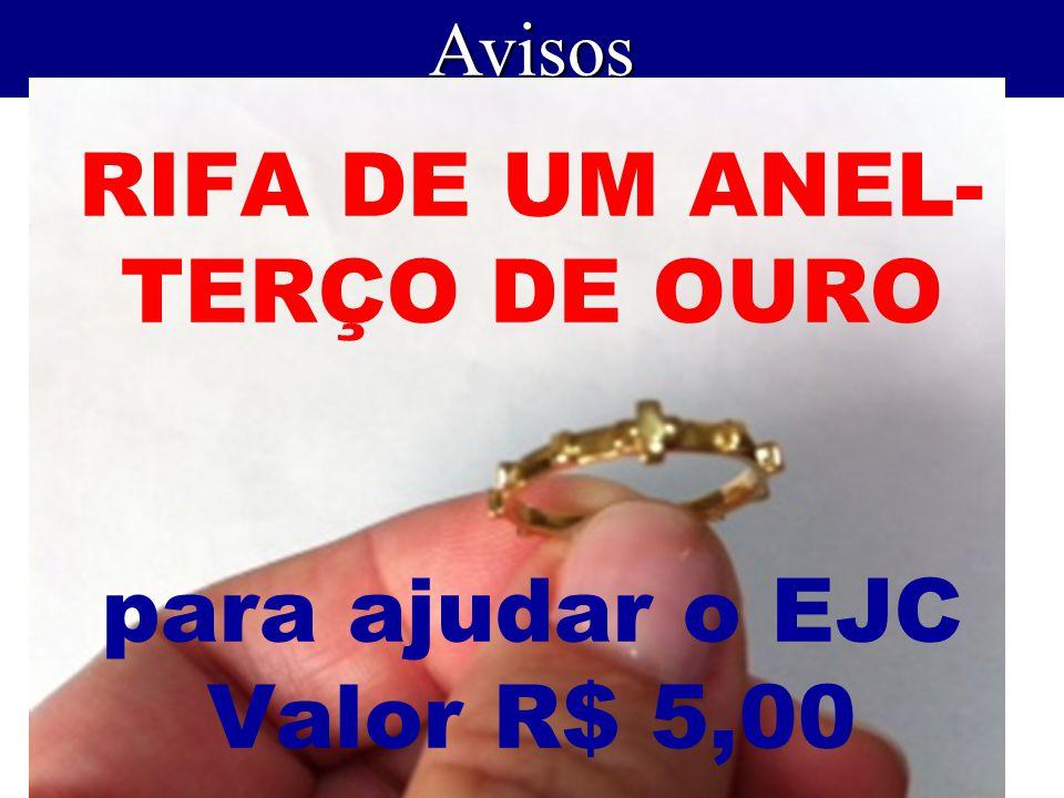 Avisos RIFA DE UM ANEL- TERÇO DE OURO para ajudar o EJC Valor R$ 5,00