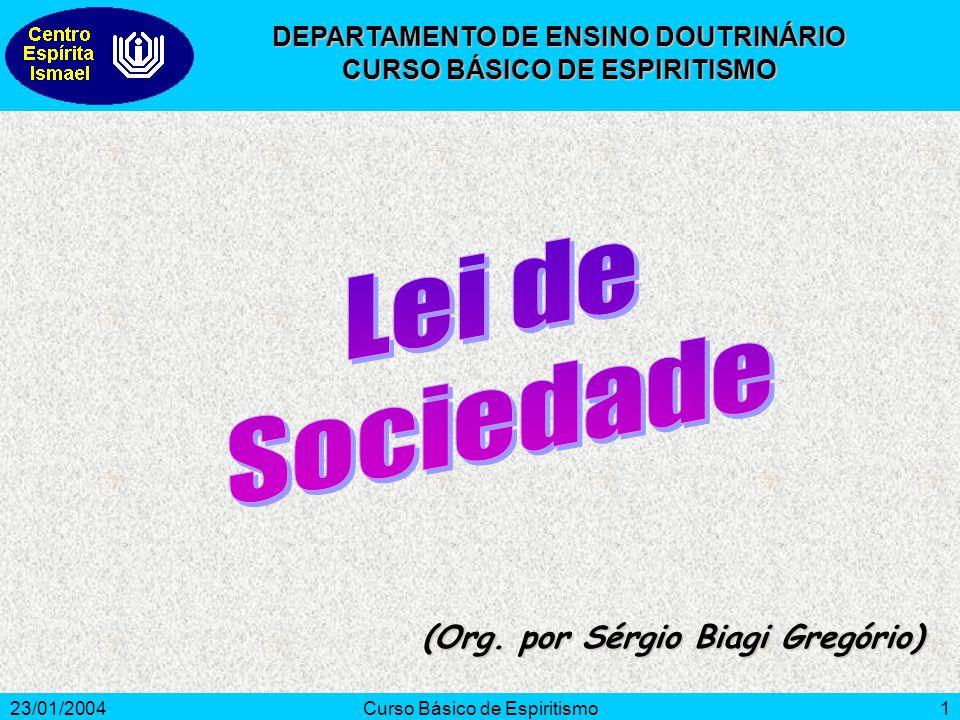 23/01/2004Curso Básico de Espiritismo1 (Org. por Sérgio Biagi Gregório) DEPARTAMENTO DE ENSINO DOUTRINÁRIO CURSO BÁSICO DE ESPIRITISMO