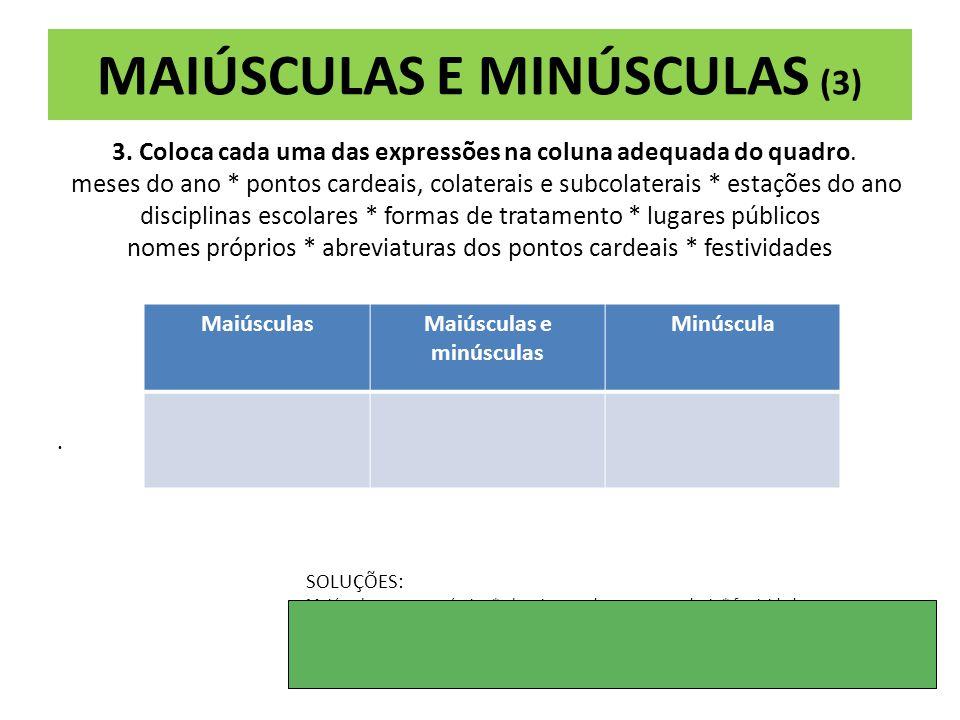 MAIÚSCULAS E MINÚSCULAS (3) 3.Coloca cada uma das expressões na coluna adequada do quadro.