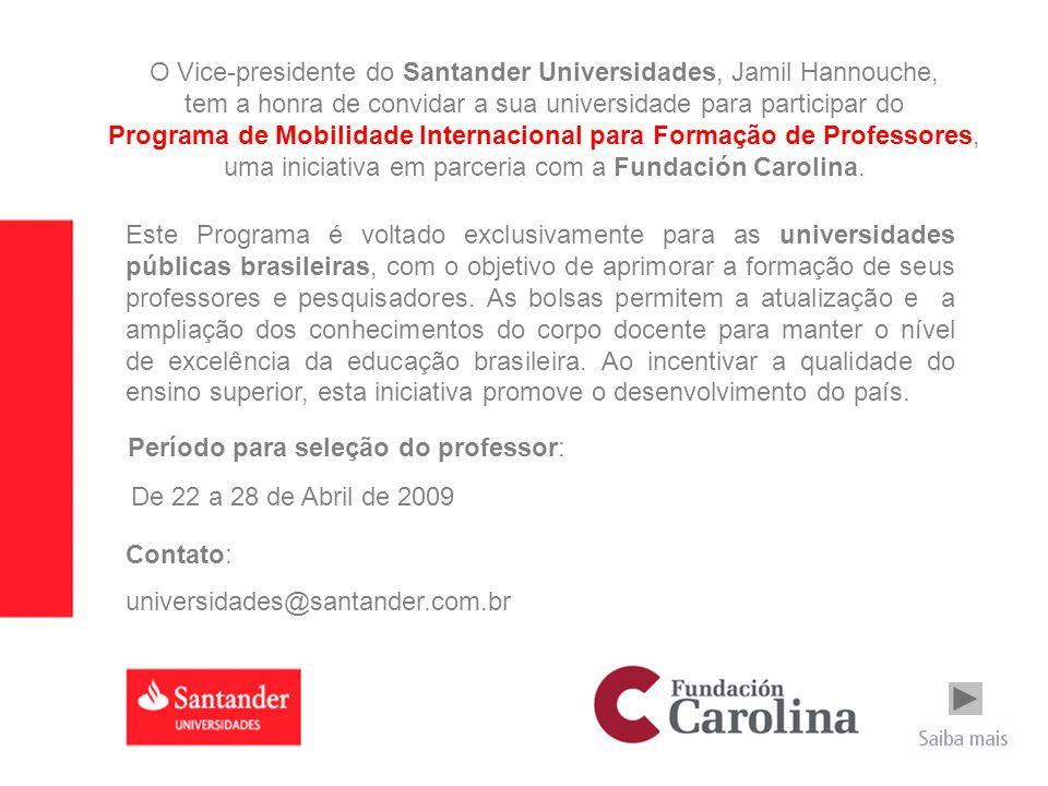 O Vice-presidente do Santander Universidades, Jamil Hannouche, tem a honra de convidar a sua universidade para participar do Programa de Mobilidade In