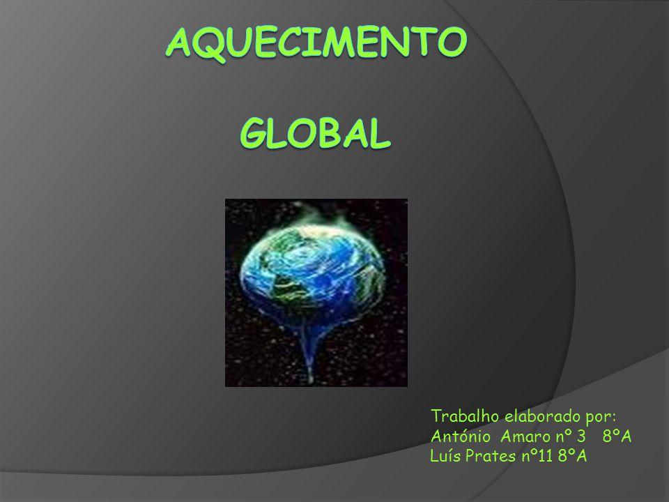 Trabalho elaborado por: António Amaro nº 3 8ºA Luís Prates nº11 8ºA
