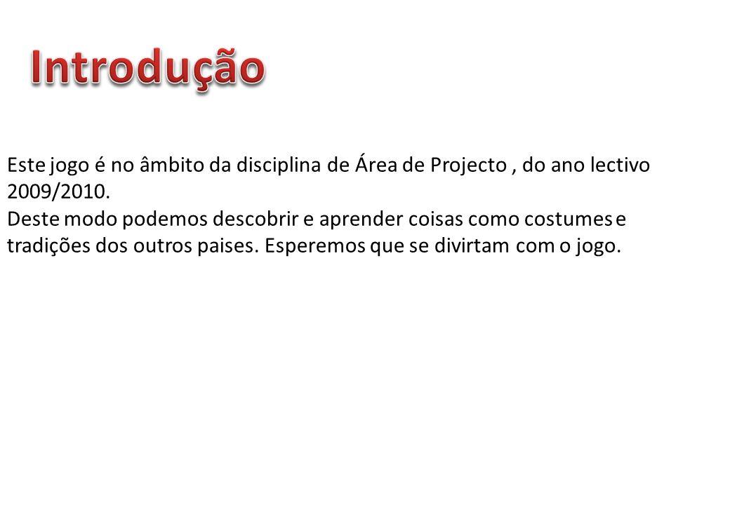 Este jogo é no âmbito da disciplina de Área de Projecto, do ano lectivo 2009/2010.