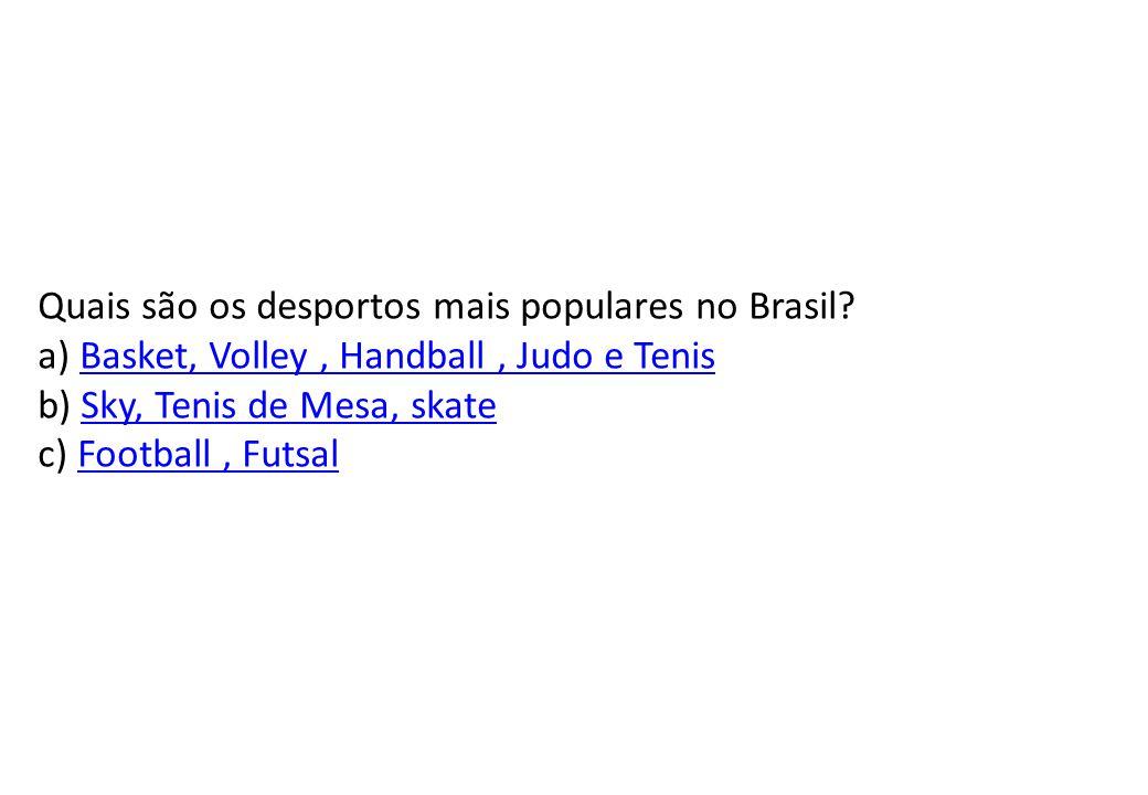 Quais são os desportos mais populares no Brasil.