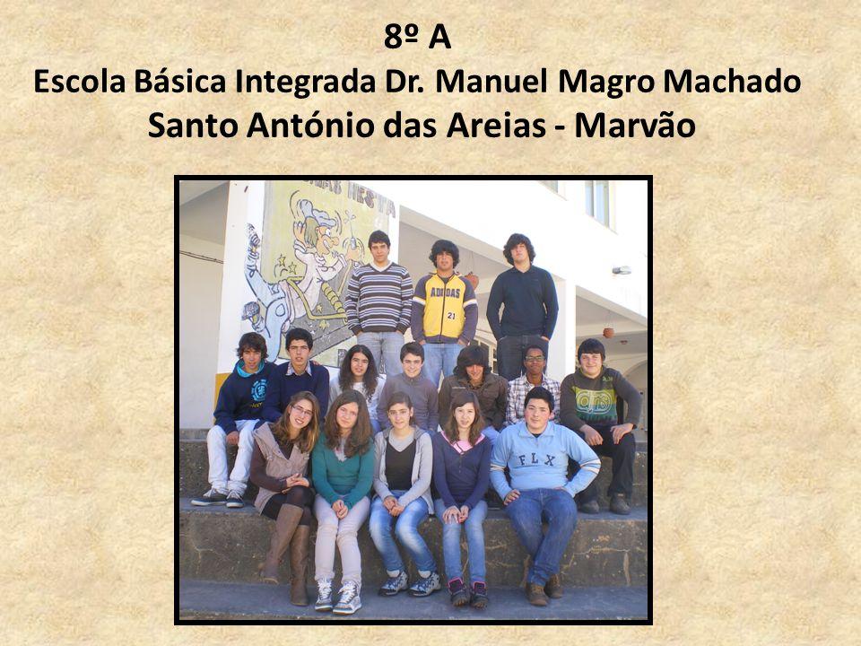 8º A Escola Básica Integrada Dr. Manuel Magro Machado Santo António das Areias - Marvão