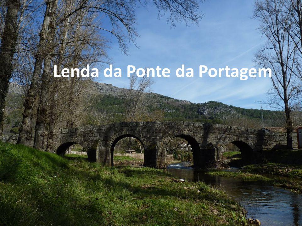 1ª Versão da Lenda Havia um mouro que queria casar com uma donzela e pediu a mão dela em casamento, mas fazia falta uma ponte para se passar para o outro lado do rio onde se encontrava a igreja.