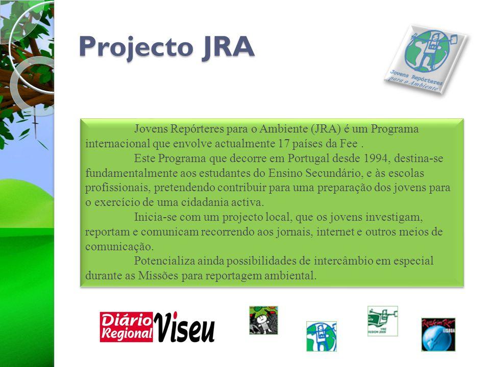 Projecto JRA Jovens Repórteres para o Ambiente (JRA) é um Programa internacional que envolve actualmente 17 países da Fee. Este Programa que decorre e