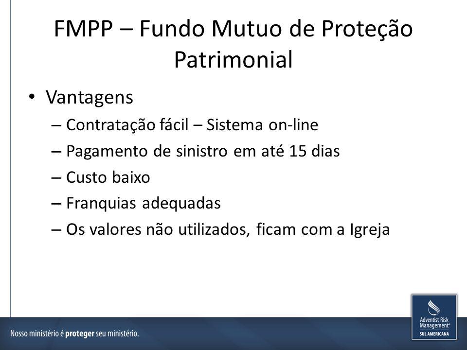 FMPP – Fundo Mutuo de Proteção Patrimonial Vantagens – Contratação fácil – Sistema on-line – Pagamento de sinistro em até 15 dias – Custo baixo – Fran