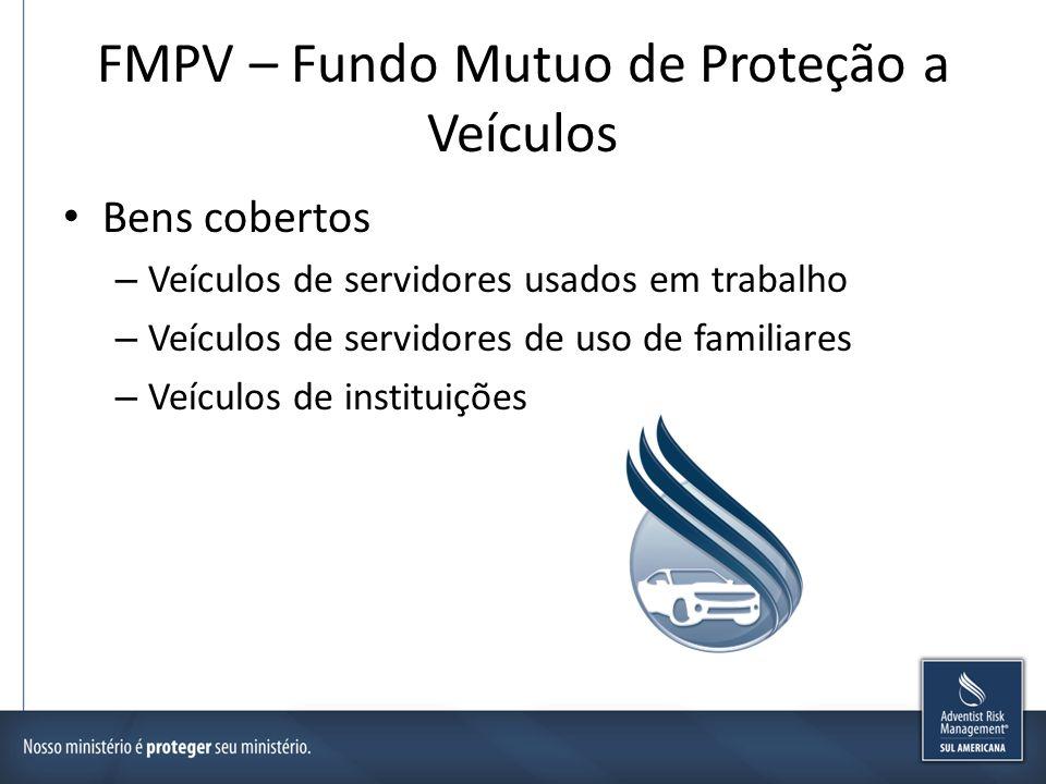 FMPV – Fundo Mutuo de Proteção a Veículos Bens cobertos – Veículos de servidores usados em trabalho – Veículos de servidores de uso de familiares – Ve