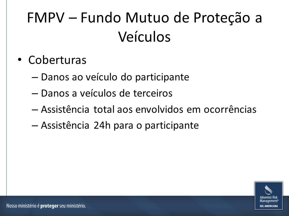 FMPV – Fundo Mutuo de Proteção a Veículos Coberturas – Danos ao veículo do participante – Danos a veículos de terceiros – Assistência total aos envolv