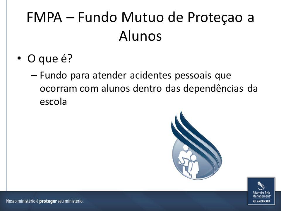 FMPA – Fundo Mutuo de Proteçao a Alunos O que é? – Fundo para atender acidentes pessoais que ocorram com alunos dentro das dependências da escola