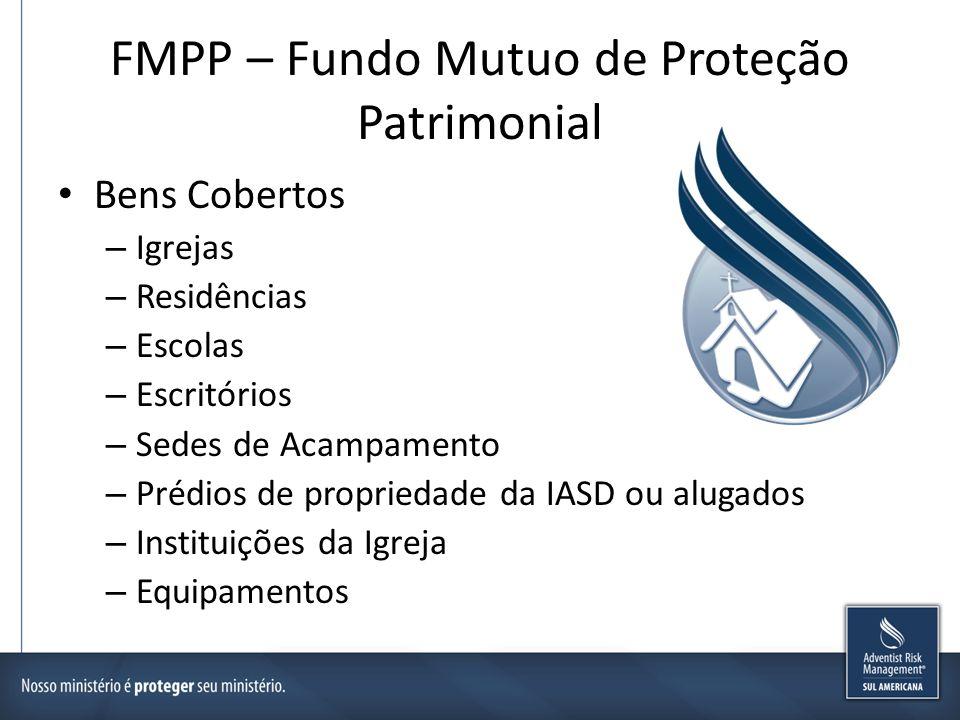 FMPP – Fundo Mutuo de Proteção Patrimonial Bens Cobertos – Igrejas – Residências – Escolas – Escritórios – Sedes de Acampamento – Prédios de proprieda