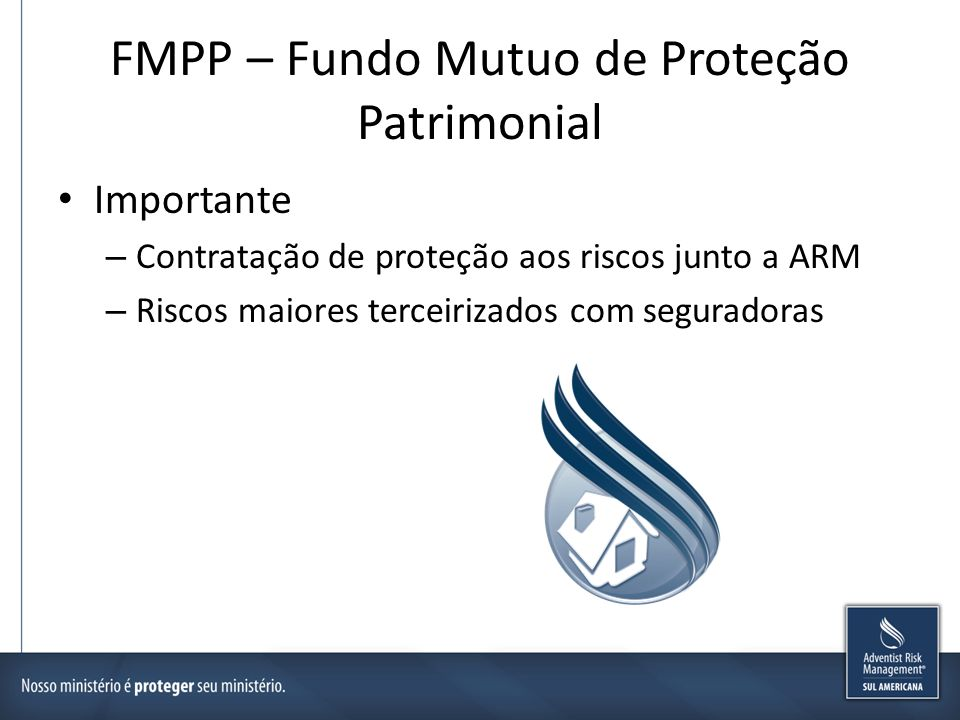FMPP – Fundo Mutuo de Proteção Patrimonial Coberturas para propriedades – Incêndio – Danos Elétricos – Vendaval – Responsabilidade Civil de Operações – Roubo e furto – Vidros – Valores – Outras Coberturas