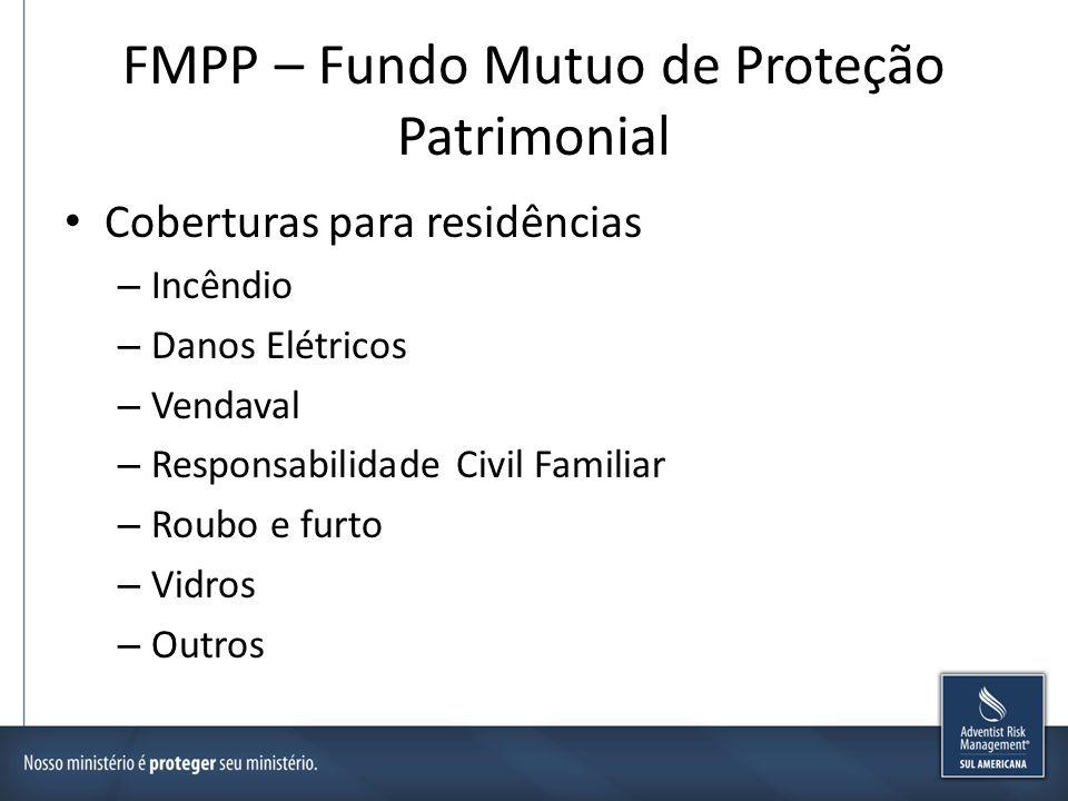 FMPP – Fundo Mutuo de Proteção Patrimonial Coberturas para equipamentos – Incêndio; – Danos Elétricos; – Queda; – Danos por agua; – Roubo e furto; – Outros;