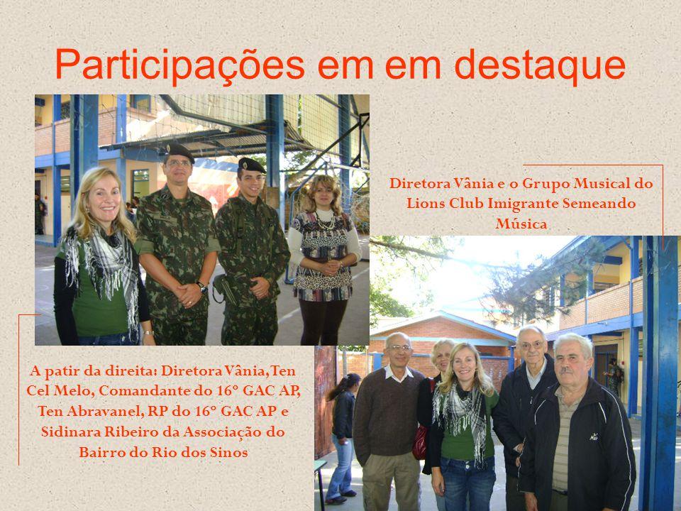 Participações em em destaque A patir da direita: Diretora Vânia, Ten Cel Melo, Comandante do 16º GAC AP, Ten Abravanel, RP do 16º GAC AP e Sidinara Ri