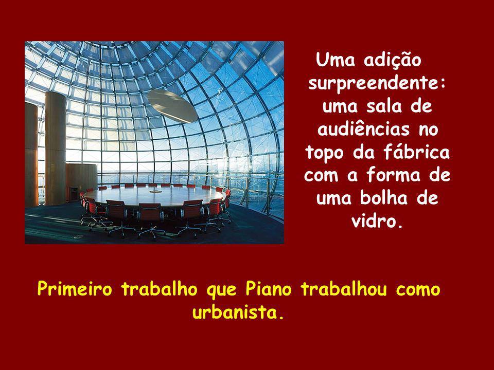 Primeiro trabalho que Piano trabalhou como urbanista. Uma adição surpreendente: uma sala de audiências no topo da fábrica com a forma de uma bolha de