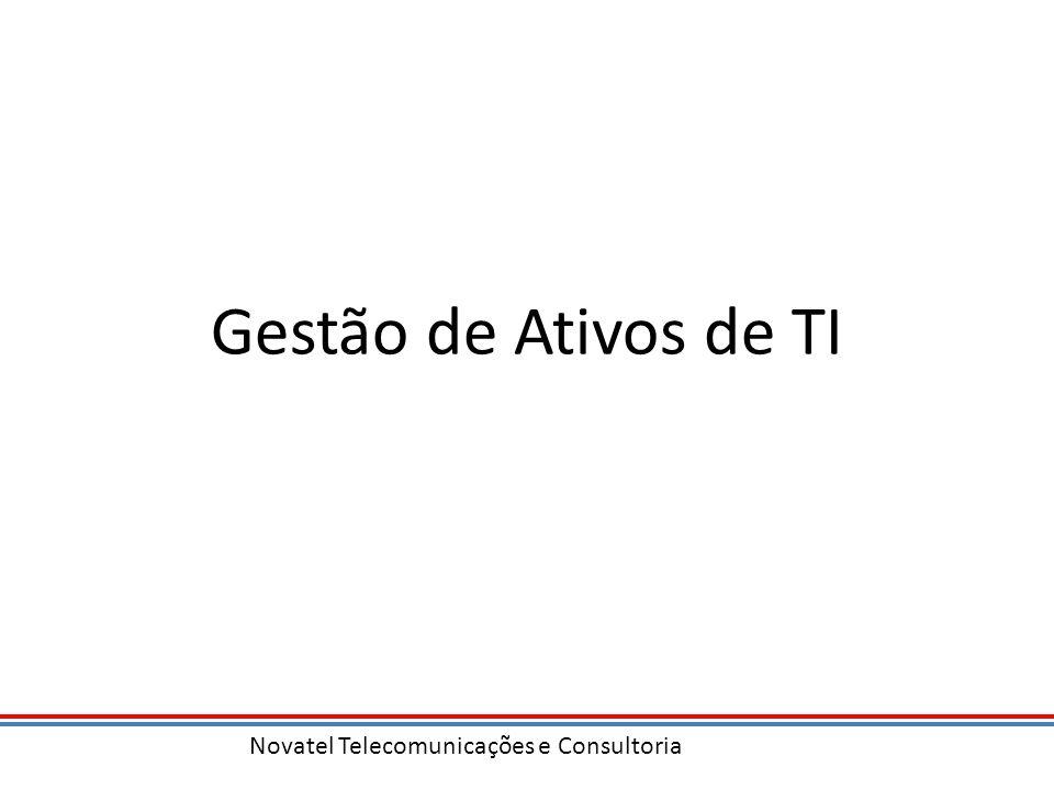 Novatel Telecomunicações e Consultoria Gestão de Ativos de TI