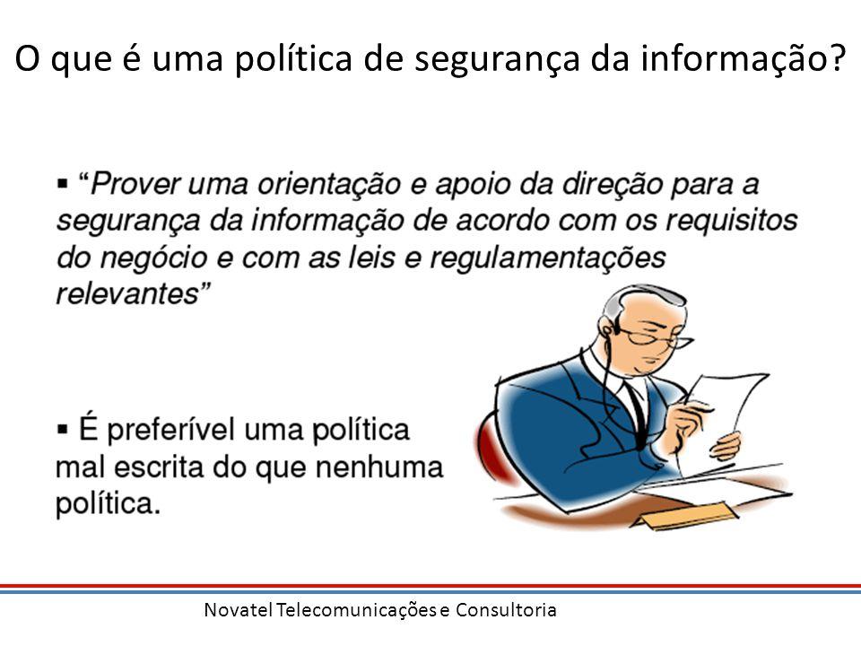 Novatel Telecomunicações e Consultoria O que é uma política de segurança da informação?