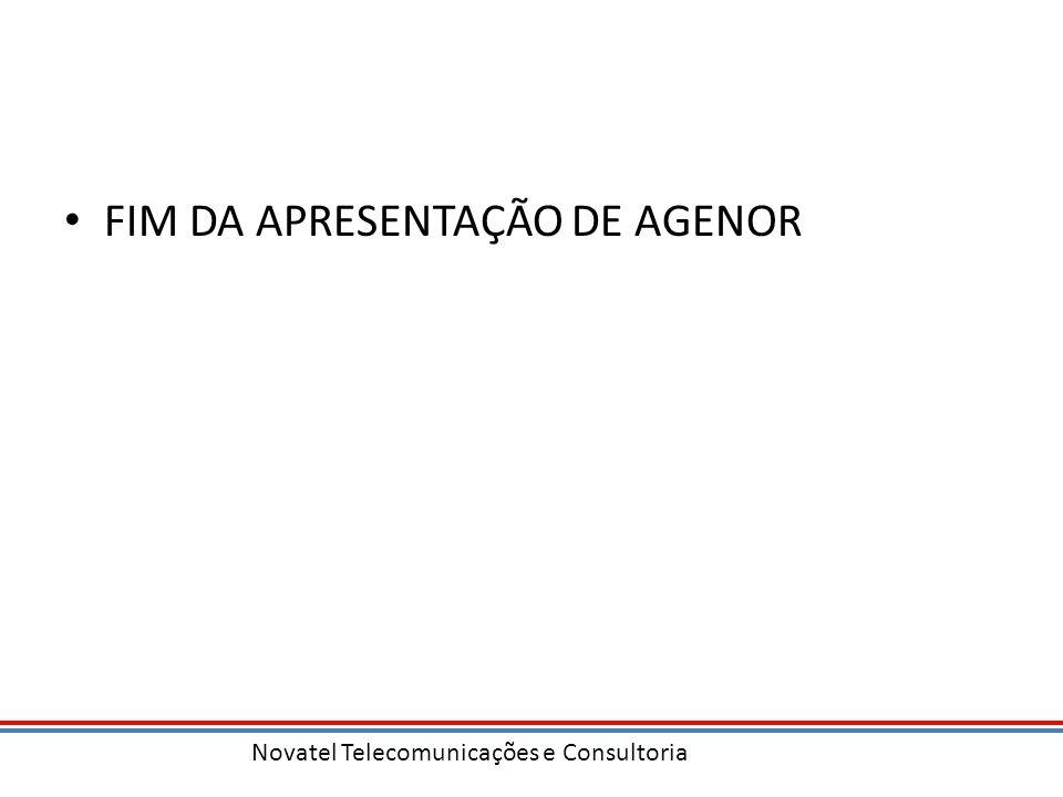 Novatel Telecomunicações e Consultoria FIM DA APRESENTAÇÃO DE AGENOR