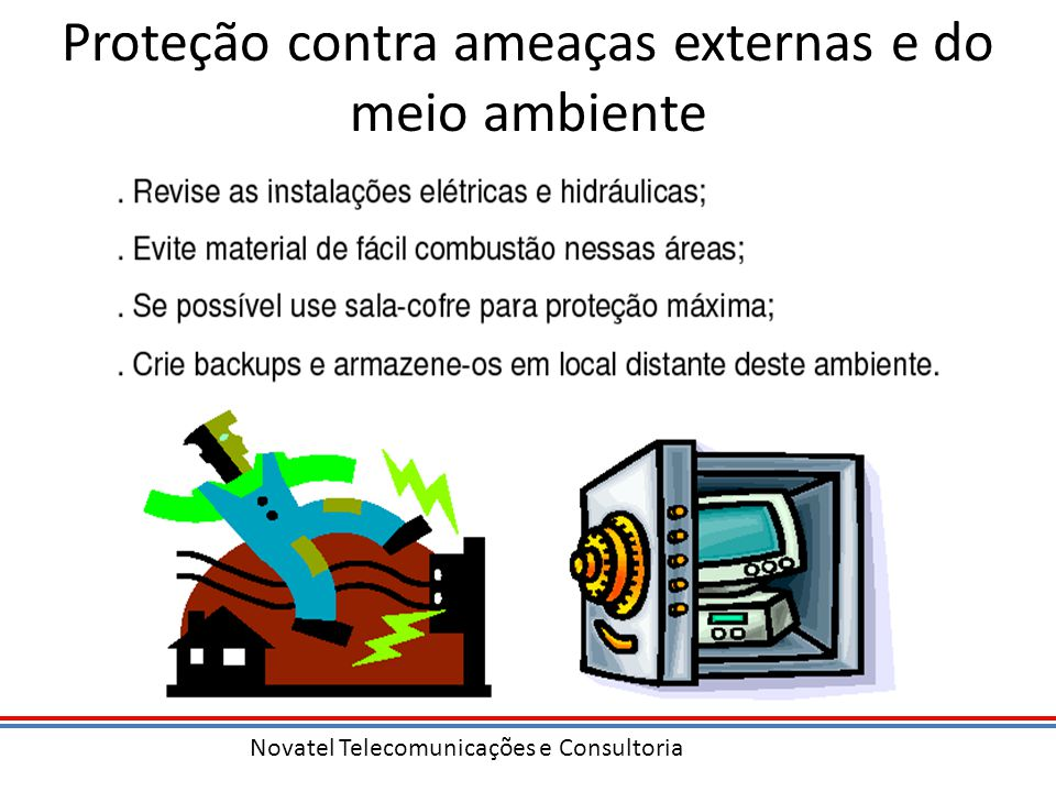 Novatel Telecomunicações e Consultoria Proteção contra ameaças externas e do meio ambiente