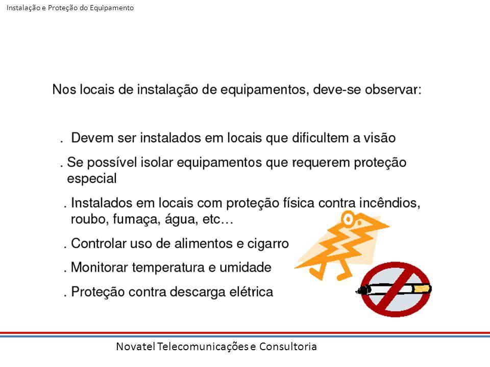 Novatel Telecomunicações e Consultoria Instalação e Proteção do Equipamento