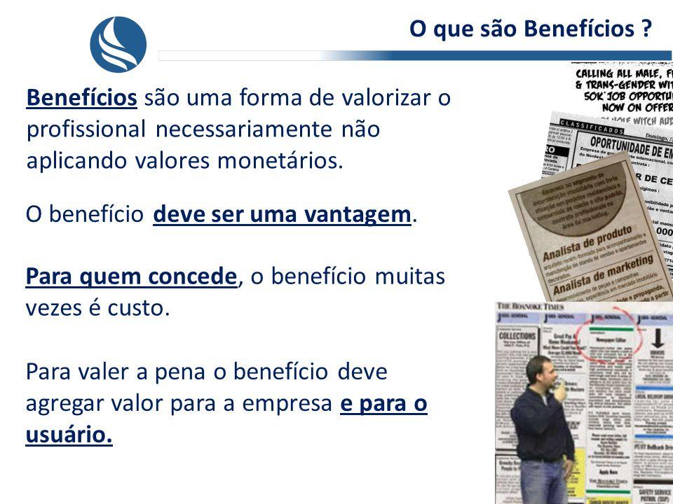Benefícios são uma forma de valorizar o profissional necessariamente não aplicando valores monetários.