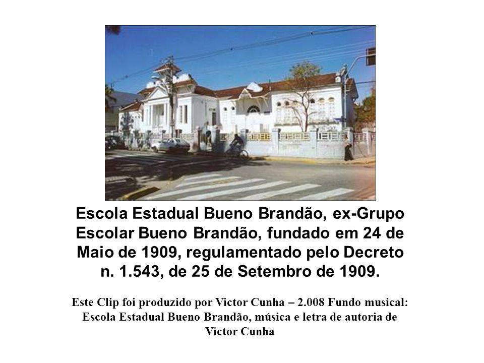 Escola Estadual Bueno Brandão, ex-Grupo Escolar Bueno Brandão, fundado em 24 de Maio de 1909, regulamentado pelo Decreto n.