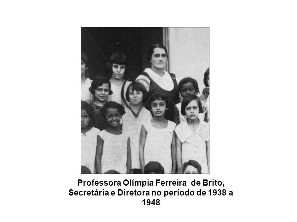 Professora Olímpia Ferreira de Brito, Secretária e Diretora no período de 1938 a 1948
