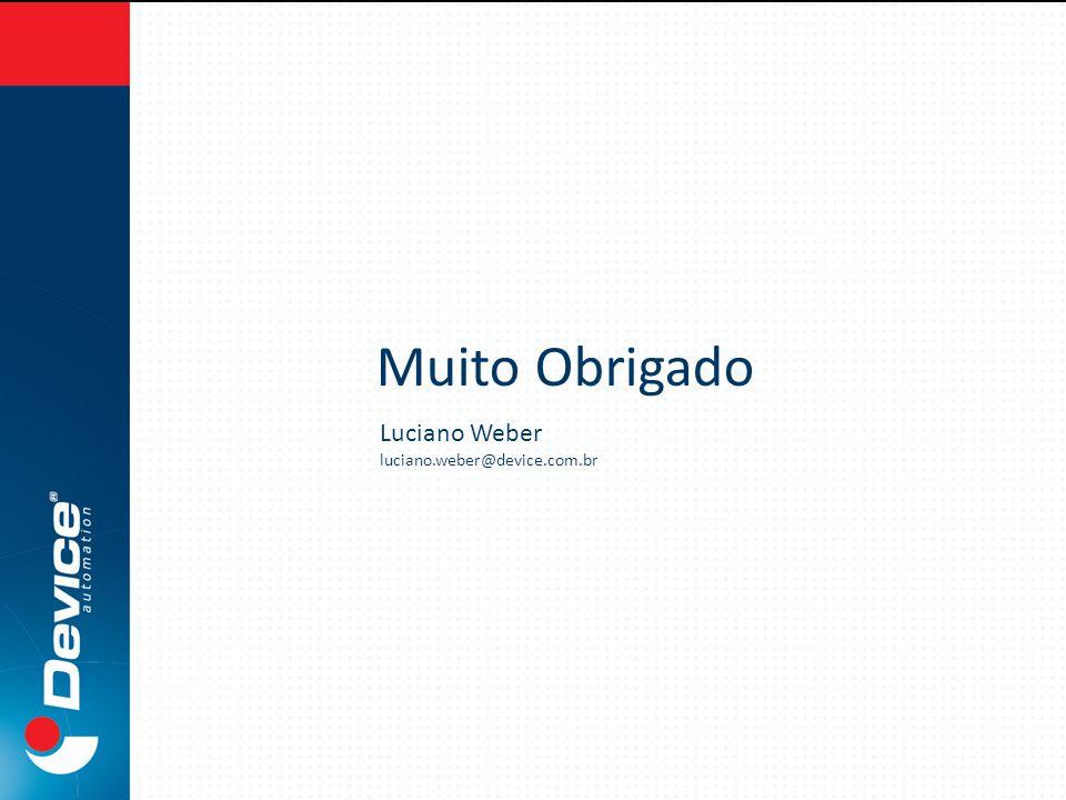 Muito Obrigado Luciano Weber luciano.weber@device.com.br