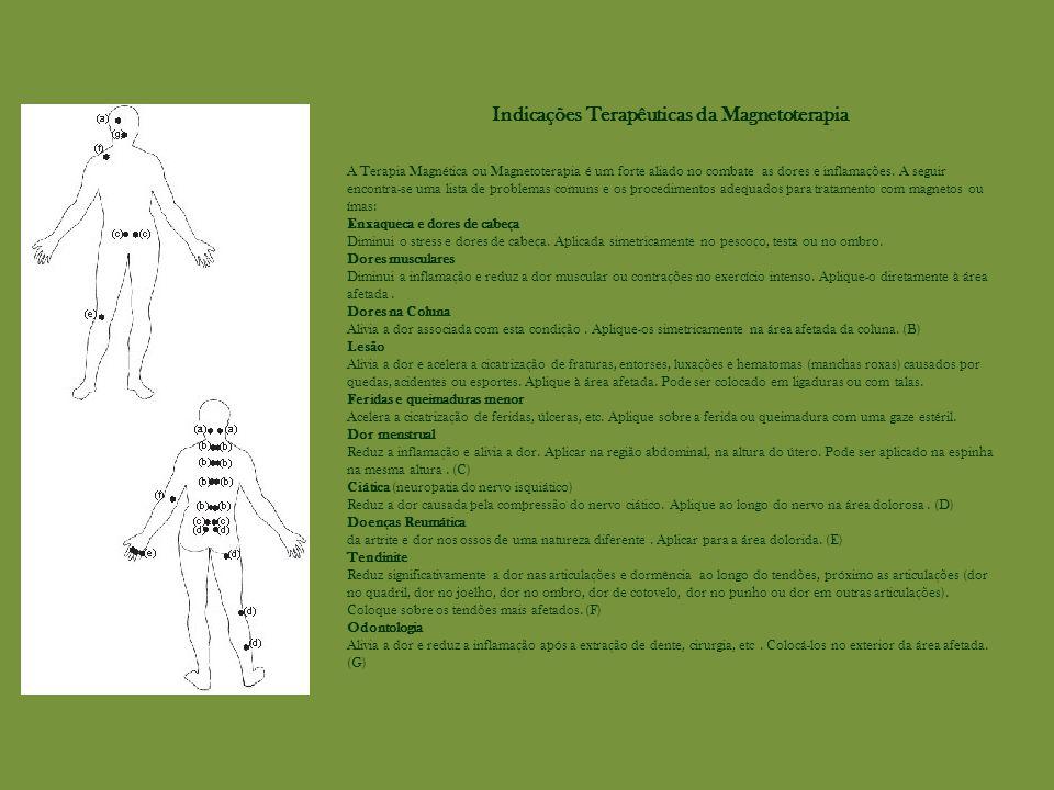 Indicações Terapêuticas da Magnetoterapia A Terapia Magnética ou Magnetoterapia é um forte aliado no combate as dores e inflamações.