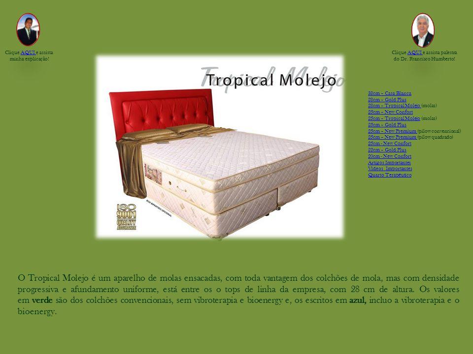 O Tropical Molejo é um aparelho de molas ensacadas, com toda vantagem dos colchões de mola, mas com densidade progressiva e afundamento uniforme, está entre os o tops de linha da empresa, com 28 cm de altura.