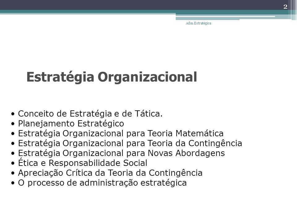Estratégia Organizacional Conceito de Estratégia e de Tática. Planejamento Estratégico Estratégia Organizacional para Teoria Matemática Estratégia Org