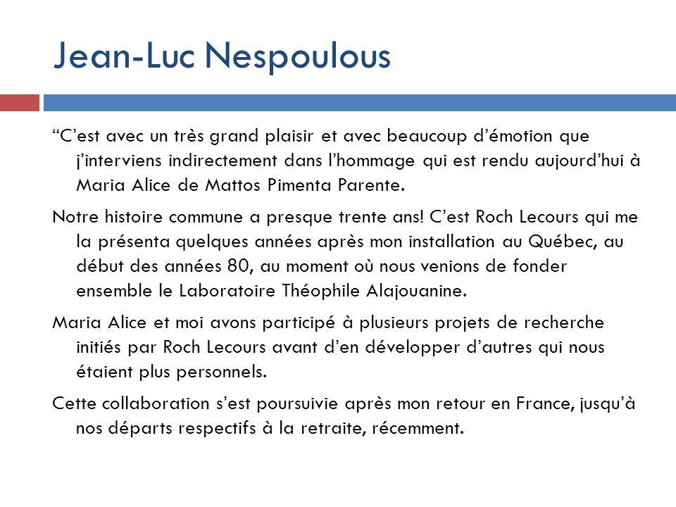 Jean-Luc Nespoulous Cest avec un très grand plaisir et avec beaucoup démotion que jinterviens indirectement dans lhommage qui est rendu aujourdhui à M