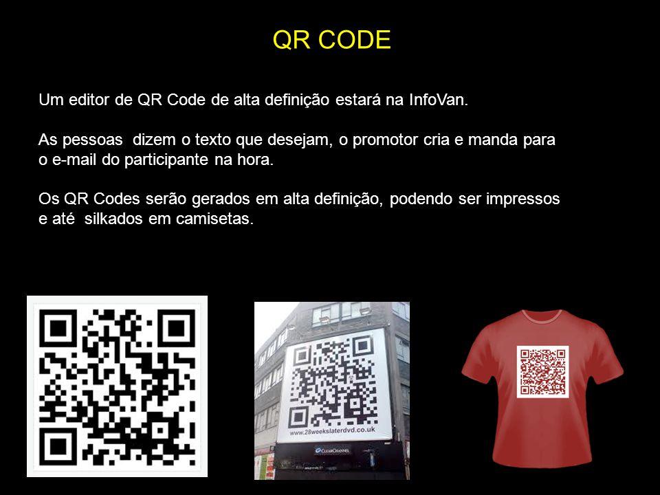 Um editor de QR Code de alta definição estará na InfoVan. As pessoas dizem o texto que desejam, o promotor cria e manda para o e-mail do participante