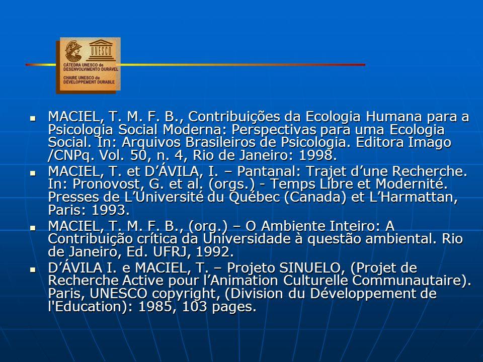 MACIEL, T. M. F. B., Contribuições da Ecologia Humana para a Psicologia Social Moderna: Perspectivas para uma Ecologia Social. In: Arquivos Brasileiro