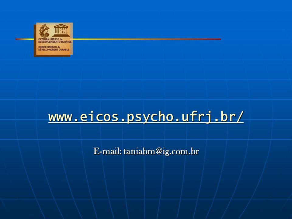 www.eicos.psycho.ufrj.br/ E-mail: taniabm@ig.com.br