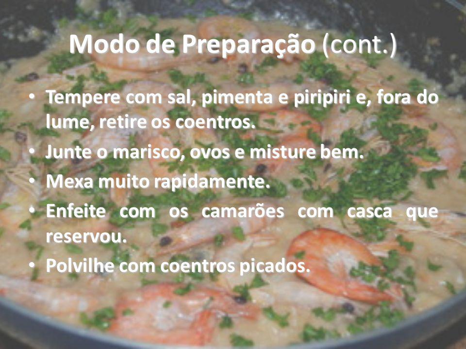 Modo de Preparação (cont.) Tempere com sal, pimenta e piripiri e, fora do lume, retire os coentros. Tempere com sal, pimenta e piripiri e, fora do lum