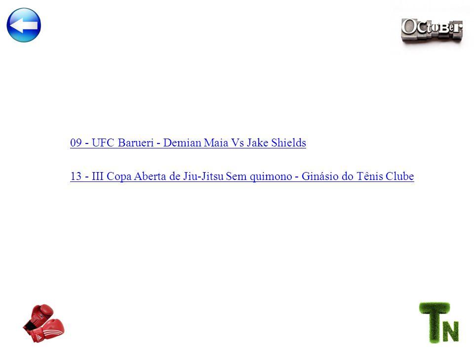13 - III Copa Aberta de Jiu-Jitsu Sem quimono - Ginásio do Tênis Clube 09 - UFC Barueri - Demian Maia Vs Jake Shields