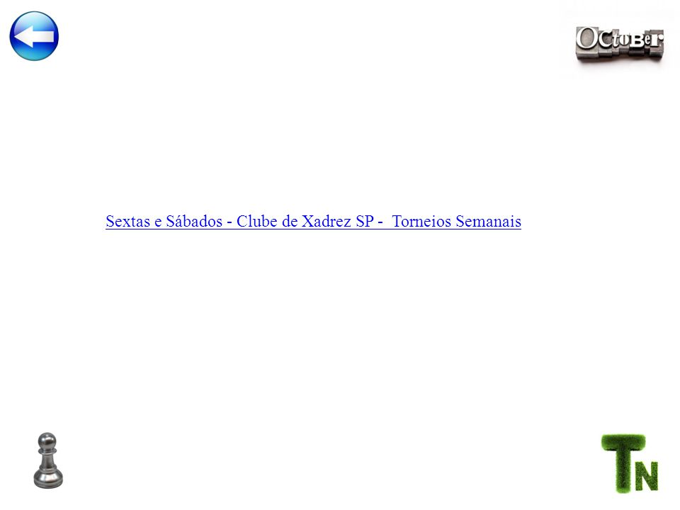 Sextas e Sábados - Clube de Xadrez SP - Torneios Semanais