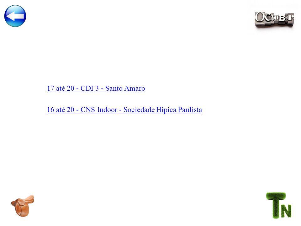 17 até 20 - CDI 3 - Santo Amaro 16 até 20 - CNS Indoor - Sociedade Hípica Paulista
