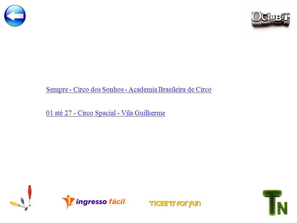 Sempre - Circo dos Sonhos - Academia Brasileira de Circo 01 até 27 - Circo Spacial - Vila Guilherme