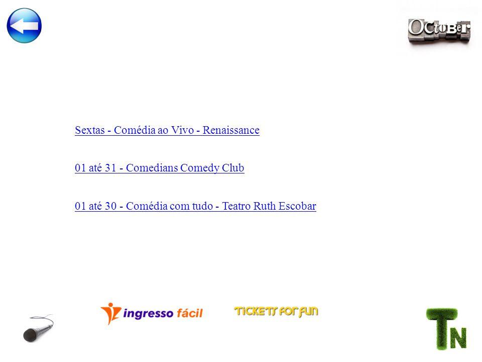 Sextas - Comédia ao Vivo - Renaissance 01 até 31 - Comedians Comedy Club 01 até 30 - Comédia com tudo - Teatro Ruth Escobar